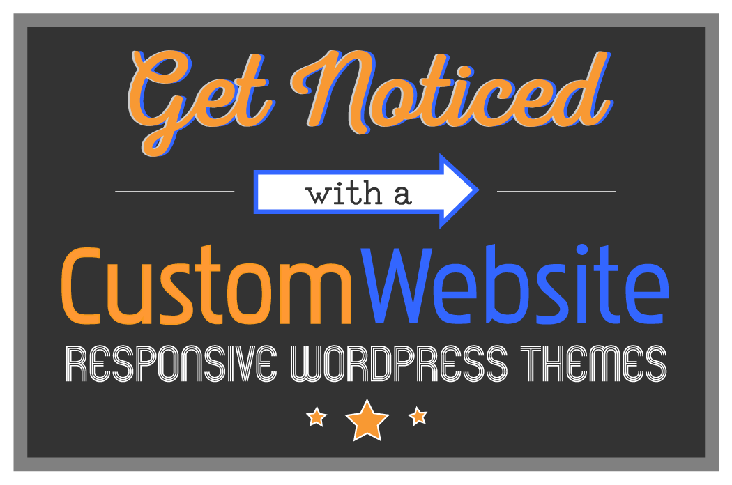 get noticed with a custom website responsive wordpress themes available